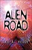 Alien Road, Lee A. Hedge, 1606105159