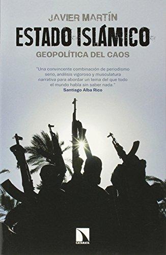 Estado Islámico : Geopolítica Del Caos