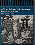 img - for African Animals in Renaissance Literature and Art (Studies in History of Art & Architecture) book / textbook / text book