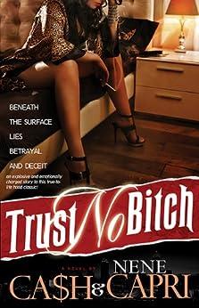 Trust No Bitch by [Ca$h, NeNe Capri]