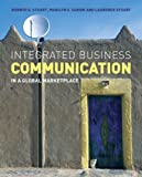 Integrated Business Communication: In a Global Marketplace, Bonnye E. Stuart, Marilyn S. Sarow, Laurence Stuart, 0470027673