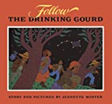 Follow the Drinking Gourd, Jeanette Winter, 0394996941
