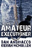 The Amateur Executioner by Dan Andriacco