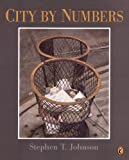 City by Numbers, Stephen T. Johnson and Stephen Johnson, 0613675347
