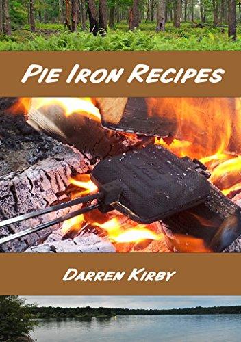 Pie Iron Recipes by [Kirby, Darren]