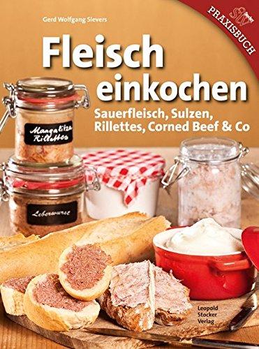 fleisch-einkochen-sauerfleisch-sulzen-rillettes-corned-beef-co