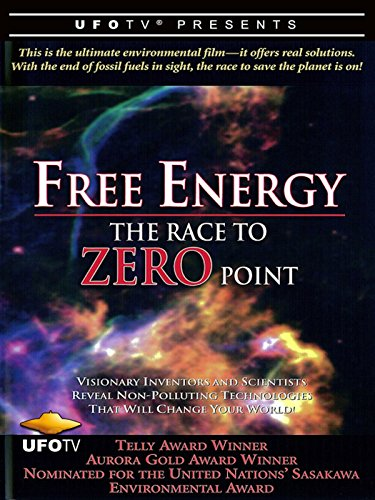 Free Energy   The Race To Zero Point