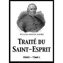 Traité du Saint-Esprit, Tome I - Tome II (Annoté) (French Edition)