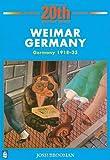 Weimar Germany: Germany 1918-33 (LONGMAN TWENTIETH CENTURY HISTORY SERIES)