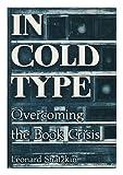 In Cold Type, Leonard Shatzkin, 0395321603