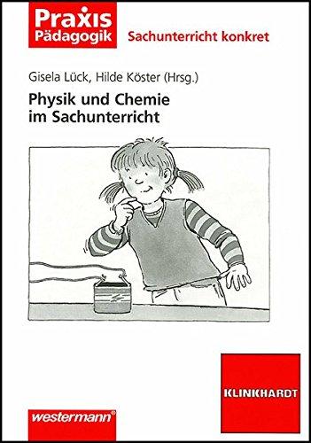 Physik und Chemie im Sachunterricht (Sachunterricht konkret)