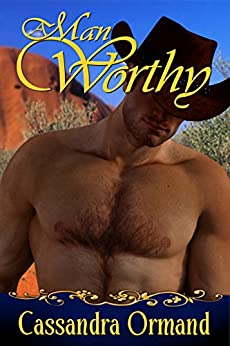 A Man Worthy by [Ormand, Cassandra]