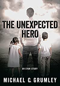 The Unexpected Hero by Michael C. Grumley ebook deal