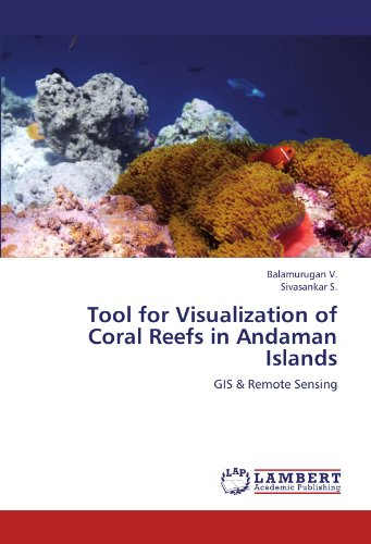 Reef Tool - Tool for Visualization of Coral Reefs in Andaman Islands: GIS & Remote Sensing