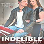 Indelible | Bethany Lopez