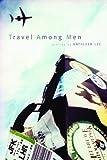 Travel among Men, Kathleen Lee, 1885635036