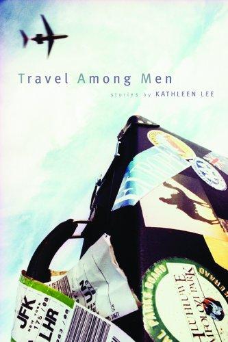 Travel Among Men: Stories