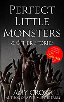 Perfect Little Monsters and Other Stories by [Cross, Amy]