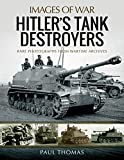 Hitler's Tank Destroyers (Images of War)
