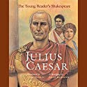 Young Readers Shakespeare: Julius Caesar Audiobook by Adam McKeown Narrated by Roscoe Orman
