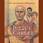 Young Readers Shakespeare: Julius Caesar | Adam McKeown