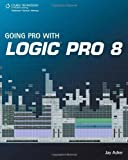 img - for Going Pro with Logic Pro 8 by Jay Asher (2008-11-10) book / textbook / text book