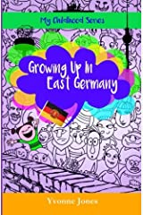 Growing Up In East Germany (My Childhood Series) (Volume 1) Paperback