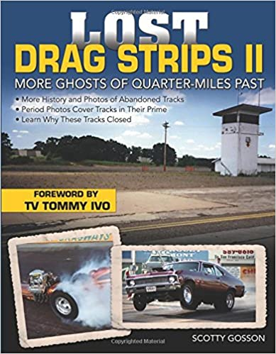 __UPD__ Lost Drag Strips II: More Ghosts Of Quarter-Miles Past. Carrera podemos Mastil Deadline credito