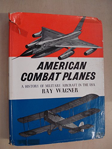 American Combat Planes by Ray (American Combat Planes Ray Wagner)