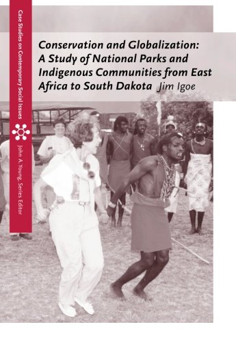 Conservation and Globalization: A Study of National Parks and Indigenous Communities from East Africa to South Dakota (Case Studies on Contemporary Social Issues) by Cengage Learning