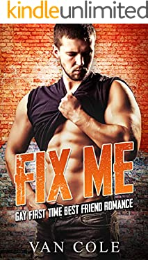 Fix Me: Gay First Time Best Friend Romance