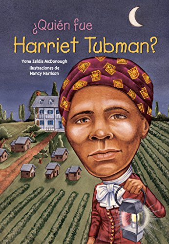 ¿Quien fue Harriet Tubman? (Quien Fue? / Who Was?) (Spanish Edition) [Yona Zeldis McDonough] (Tapa Blanda)