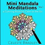 Mini Mandala Meditations Volume I: for Calm on the Go (Volume 1)