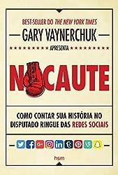 Nocaute: Como Contar Sua Historia no Disputado Ringue das Redes Sociais