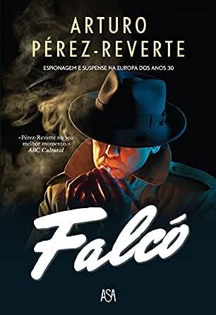 Falcó (Portuguese Edition) eBook: Pérez-reverte, Arturo: Amazon.es: Tienda Kindle