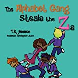 img - for The Alphabet Gang Steals the Zs book / textbook / text book