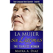 Spanish Book.: La Mujer sin Lágrimas (The Tearless Woman) (Spanish Novels for Beginners)