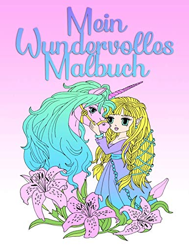Mein Wundervolles Malbuch: Für Mädchen ab 8 Jahren und Erwachsene (German Edition)]()
