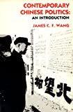 Contemporary Chinese Politics, James C. F. Wang, 0131699873