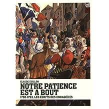 Notre patience est à bout: 1792-1793, les écrits des Enragé(e)s