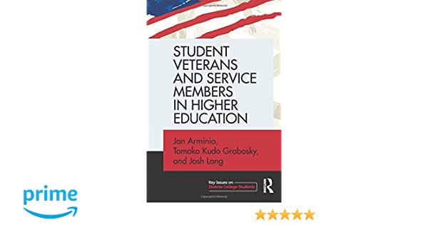 student veterans and service members in higher education key issues on diverse college students jan arminio tomoko kudo grabosky
