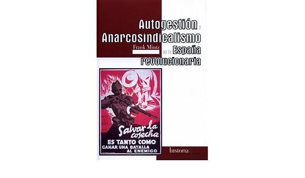 Autogestion y anarcosindicalismo en la España revolucionaria ...