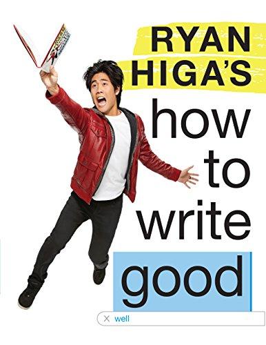 Ryan Higa's How to Write Good by [Higa, Ryan]