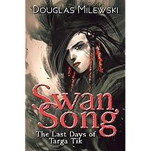 Swan Song: The Last Days of Targa Tik