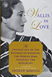 img - for Wallis in Love: The Untold Life of the Duchess of Windsor, the Woman Who Changed the Monarchy book / textbook / text book