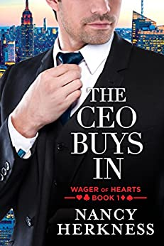 The CEO Buys In (Wager of Hearts Book 1) by [Herkness, Nancy]
