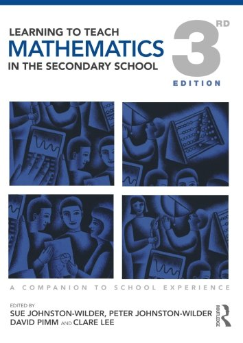 Learning to Teach Mathematics in the Secondary School: A Companion to School Experience (Learning to Teach Subjects in t