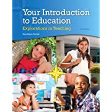 Your Introduction to Education: Explorations in Teaching, Enhanced Pearson eText with Loose-Leaf Version -- Access...