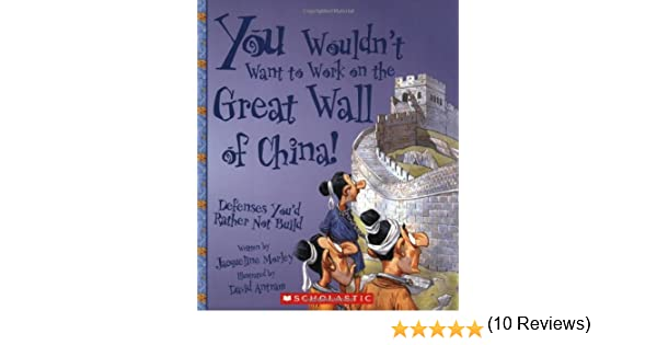 You Wouldn't Want to Work on the Great Wall of China!: Defenses ...