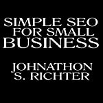 Simple. SEO for Small Business | Johnathon S. Richter